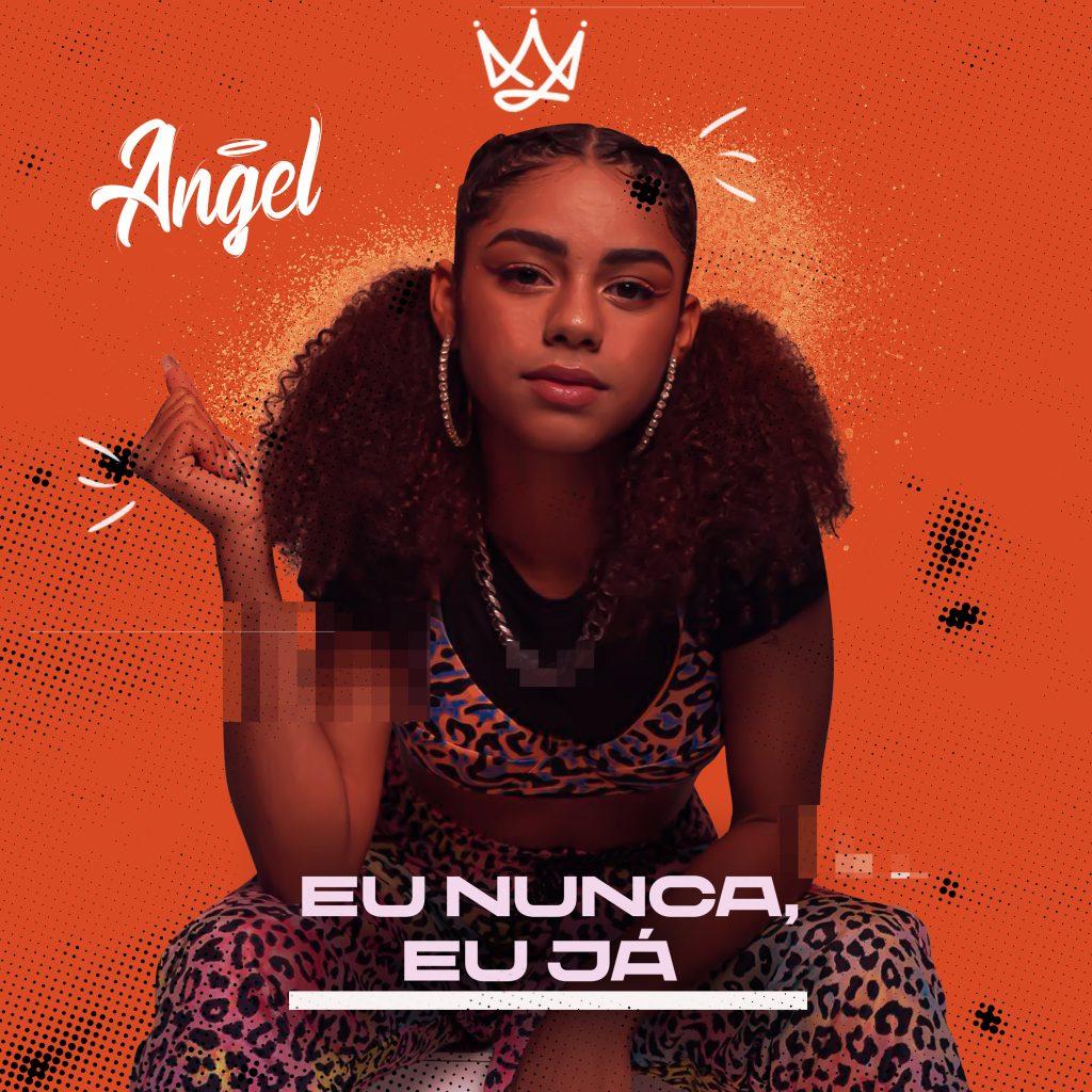 Angel cantora do sucesso Eu Nunca, Eu Já do Tik Tok